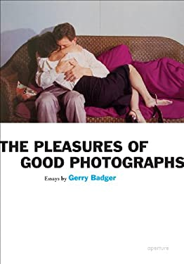 The Pleasures of Good Photographs 9781597111393