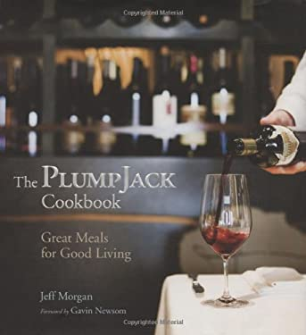 The Plumpjack Cookbook: Great Meals for Good Living 9781594863219