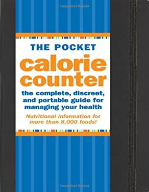 The Pocket Calorie Counter: The Complete, Discreet, and Portable Guide to Managing Your Health 9781593596484
