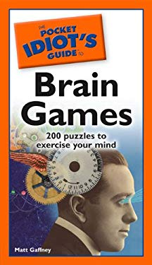 The Pocket Idiot's Guide to Brain Games 9781592576319