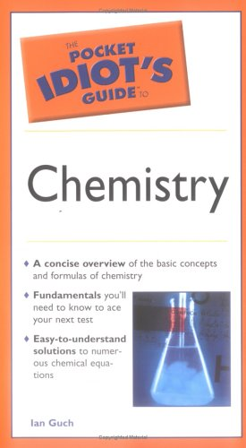 The Pocket Idiot's Guide to Chemistry 9781592573509