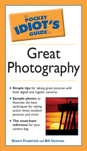 The Pocket Idiot's Guide to Great Photography 9781592574025