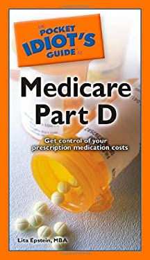 The Pocket Idiot's Guide to Medicare Part D 9781592578993