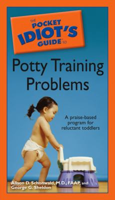 The Pocket Idiot's Guide to Potty Training Problems 9781592575176