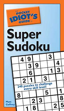 The Pocket Idiot's Guide to Super Sudoku 9781592575367
