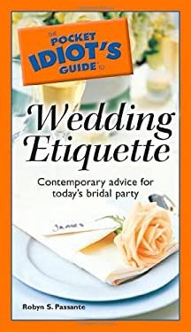The Pocket Idiot's Guide to Wedding Etiquette 9781592577637