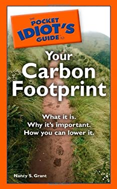 The Pocket Idiot's Guide to Your Carbon Footprint 9781592577743