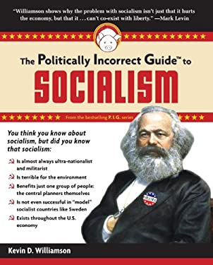 Politically Incorrect Guide to Socialism by Kevin Williamson
