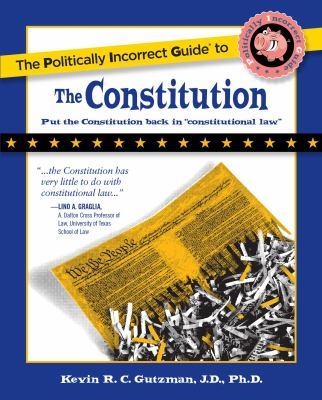 The Politically Incorrect Guide to the Constitution 9781596985056