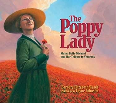 The Poppy Lady: Moina Belle Michael and Her Tribute to Veterans 9781590787540
