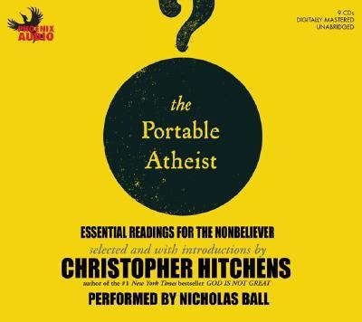 The Portable Atheist: Essential Readings for the Nonbeliever 9781597771979