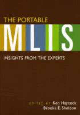The Portable MLIS: Insights from the Experts 9781591585473