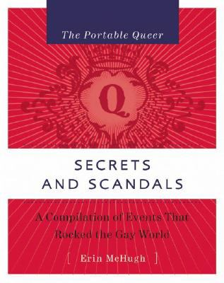 The Portable Queer: Secrets and Scandals: A Compilation of Events That Rocked the Gay World 9781593500696