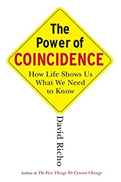The Power of Coincidence: How Life Shows Us What We Need to Know 9781590304273