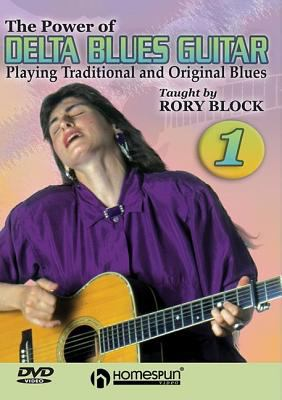 The Power of Delta Blues Guitar: Playing Traditional and Original Blues 9781597730655