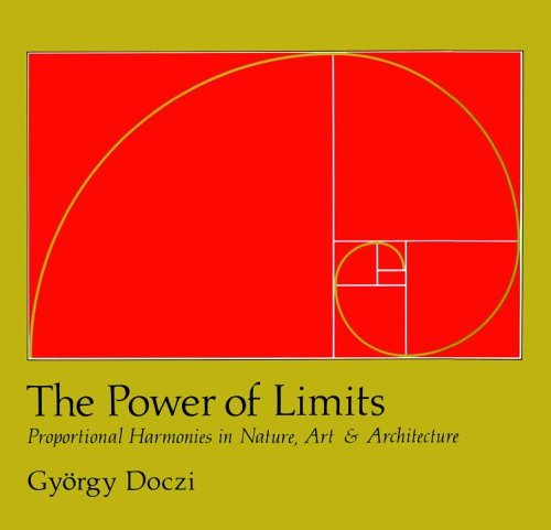 The Power of Limits: Proportional Harmonies in Nature, Art, and Architecture 9781590302590