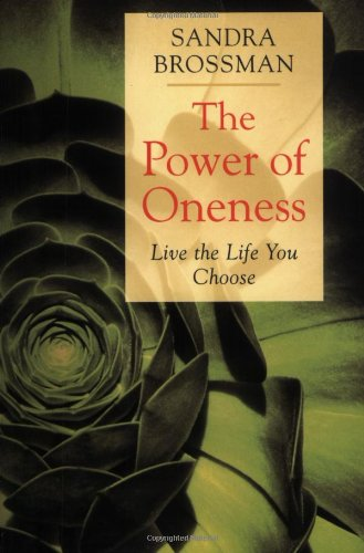 The Power of Oneness: Live the Life You Choose 9781590030400