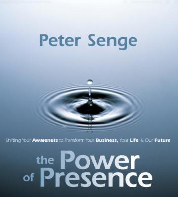 The Power of Presence: Shifting Your Awareness to Transform Your Business, Your Life & Our Future [With 4 Page Study Guide] 9781591795285