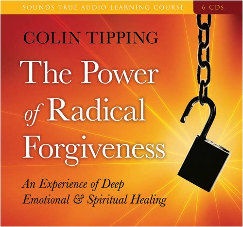 The Power of Radical Forgiveness: An Experience of Deep Emotional & Spiritual Healing [With CDROM] 9781591796787