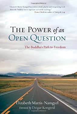 The Power of an Open Question: The Buddha's Path to Freedom 9781590307991