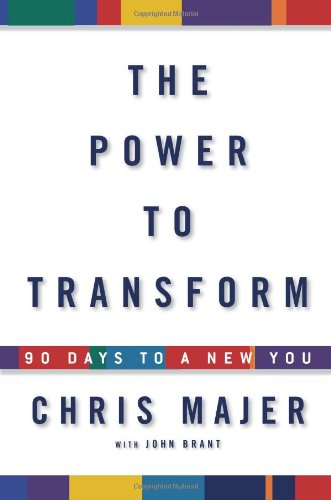 The Power to Transform: 90 Days to a New You 9781594869518