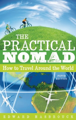 The Practical Nomad: How to Travel Around the World 9781598808889