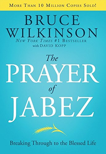 The Prayer of Jabez: Breaking Through to the Blessed Life 9781590524756