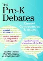 The Pre-K Debates: Current Controversies and Issues 9781598571837