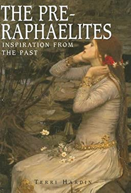 The Pre-Raphaelites: Inspiration from the Past 9781597640954