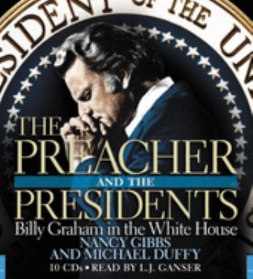 The Preacher and the Presidents: Billy Graham in the White House 9781594839726