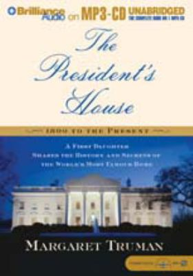 The President's House: A First Daughter Shares the History and Secrets of the World's Most Famous Home 9781593352493