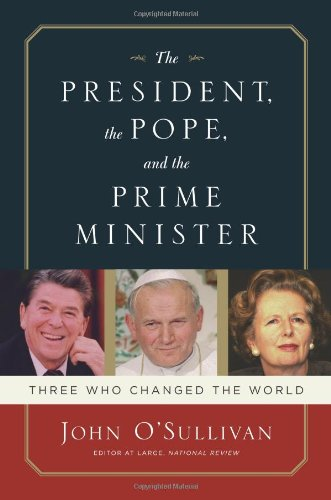 The President, the Pope, and the Prime Minister: Three Who Changed the World 9781596980167