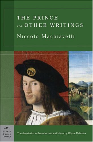 The Prince and Other Writings (Barnes & Noble Classics Series) 9781593080600