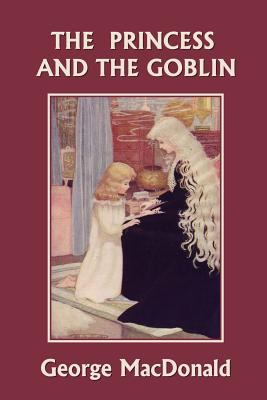 The Princess and the Goblin (Yesterday's Classics) 9781599152509