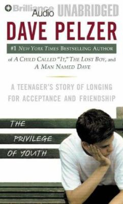 The Privilege of Youth: A Teenager's Story of Longing for Acceptance and Friendship 9781593552282