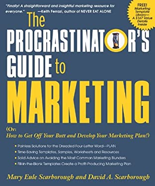 The Procrastinator's Guide to Marketing: Or: How to Get Off Your Butt and Develop Your Marketing Plan! 9781599181448