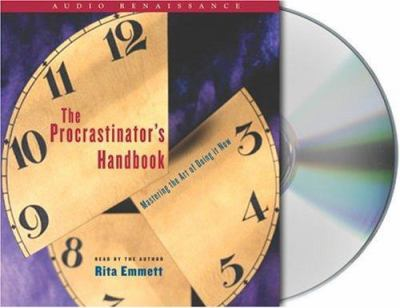 The Procrastinator's Handbook: Mastering the Art of Doing It Now 9781593978471