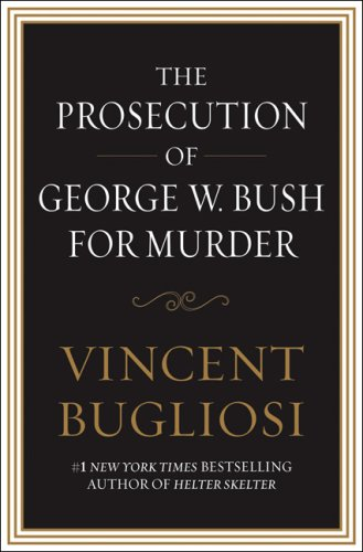 The Prosecution of George W. Bush for Murder 9781593154813