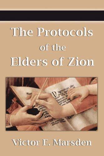 The Protocols of the Elders of Zion (Protocols of the Wise Men of Zion, Protocols of the Learned Elders of Zion, Protocols of the Meetings of the Lear 9781599869520