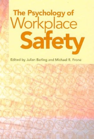 The Psychology of Workplace Safety 9781591470687