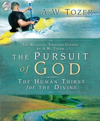The Pursuit of God: The Human Thirst for the Divine 9781596444218