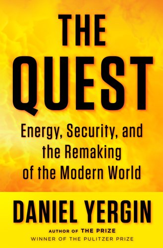 The Quest: Energy, Security, and the Remaking of the Modern World 9781594202834