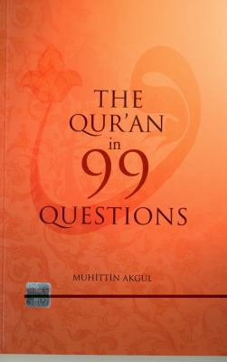The Qur'an in 99 Questions 9781597841306