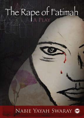 The Rape of Fatimah. by Nabie Yayah Swaray 9781592216574