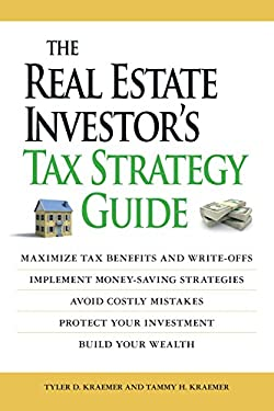 The Real Estate Investor's Tax Strategy Guide 9781598697605