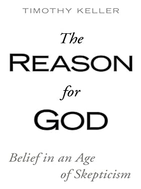 The Reason for God: Belief in an Age of Skepticism 9781594152955