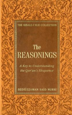 The Reasonings: A Key to Understanding the Qur'an's Eloquence 9781597841290