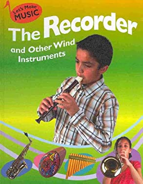 The Recorder and Other Wind Instruments 9781599202136