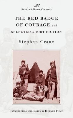 The Red Badge of Courage and Selected Short Fiction 9781593080105