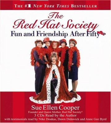 The Red Hat Society: Fun and Friendship After Fifty 9781594830242